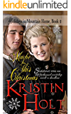 Maybe This Christmas: A Sweet Historical Western Holiday Romance Novella (Holidays in Mountain Home Book 2)