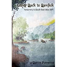 Going Back to Bangkok: A Return to South East Asia - 2011