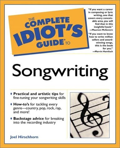 The Complete Idiot's Guide To Songwriting By Joel Hirschhorn (19-Apr-2001) Paperback