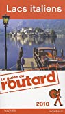 Guide du routard. Lacs italiens. 2010 par Guide du Routard