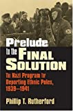 Prelude to the Final Solution, Phillip T. Rutherford, 0700615067