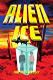 Alien Ice, Alfred H. Berger, 1425782868