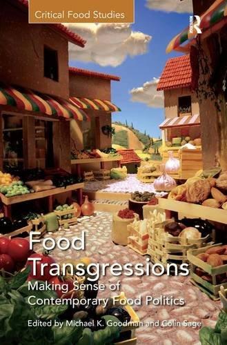 Food Transgressions: Making Sense of Contemporary Food Politics (Critical Food Studies)