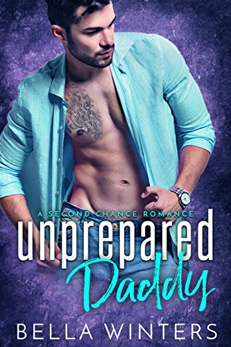 Unprepared Daddy: A Second Chance Romance cover