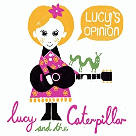 Lucy And The Caterpillar Lucy's Opinion