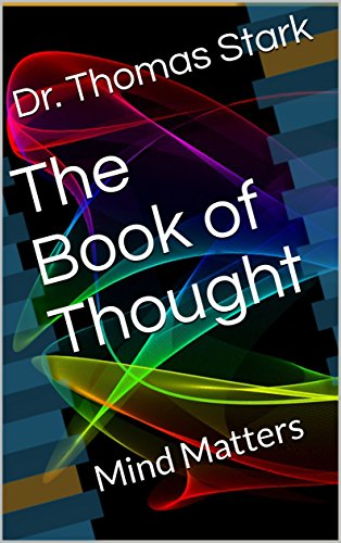 The Book of Thought: Mind Matters (The Truth Series 6) by [Stark, Dr. Thomas]