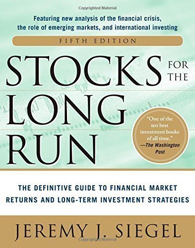 Stocks for the Long Run: The Definitive Guide to Financial Market Returns & Long-Term Investment Strategies by Siegel, Jeremy J. (2014) Hardcover