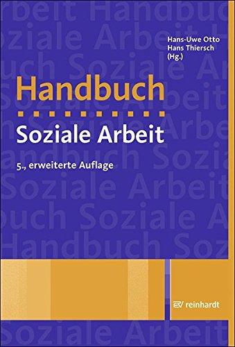 Handbuch Soziale Arbeit: Grundlagen der Sozialarbeit und Sozialpädagogik
