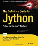 The Definitive Guide to Jython, Josh Juneau and Jim Baker, 1430225270