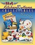 Hot Kitchen and Home Collectibles of the 30s, 40s, 50s, C. Dianne Zweig, 1574325183