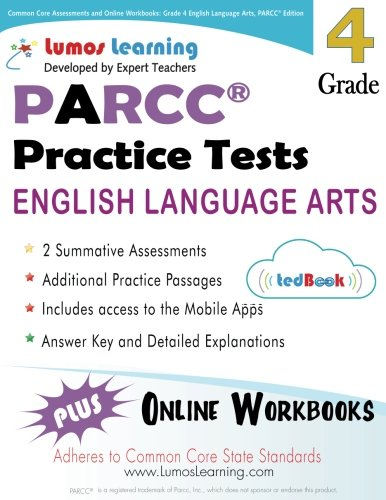 Common Core Assessments and Online Workbooks: Grade 4 Language Arts and Literacy, PARCC Edition: Common Core State Standards Aligned