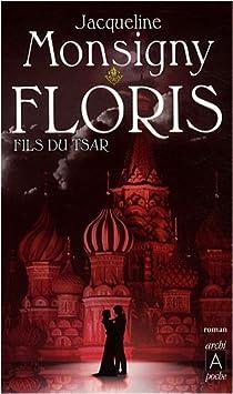 Floris, tome 1 : Floris, fils du tsar (Floris, mon amour) par Monsigny