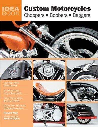 Custom Motorcycles: Choppers Bobbers Baggers (Idea Book) by Howard Kelly(2009-11-07) por Howard Kelly