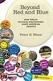 Beyond Red and Blue: How Twelve Political Philosophies Shape American Debates (MIT Press)