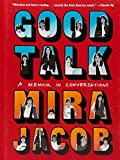 Image of Good Talk: A Memoir in Conversations