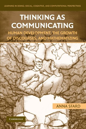 Thinking as Communicating: Human Development, the Growth of Discourses, and Mathematizing (Learning in Doing: Social, Cognitive and Computational Perspectives) by Cambridge University Press
