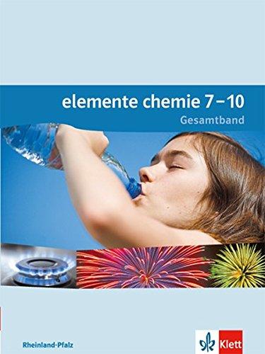 Elemente Chemie 7 10. Ausgabe Rheinland Pfalz  Schülerbuch Klassen 7 10  Elemente Chemie. Ausgabe Für Rheinland Pfalz Ab 2015