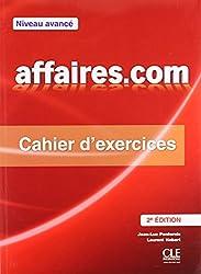 Affaires.com: niveau avancé. Cahier d'exercices