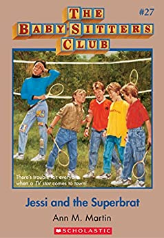 The Baby-Sitters Club #27: Jessi and the Superbrat - Kindle edition by