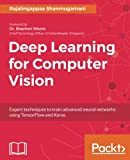 img - for Deep Learning for Computer Vision: Expert techniques to train advanced neural networks using TensorFlow and Keras book / textbook / text book