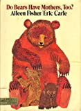 Do Bears Have Mothers Too?, Aileen Fisher, 0690001673