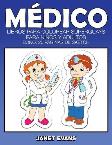 Download Medico: Libros Para Colorear Superguays Para Ninos y Adultos (Bono: 20 Paginas de Sketch) (Spanish Edition) pdf