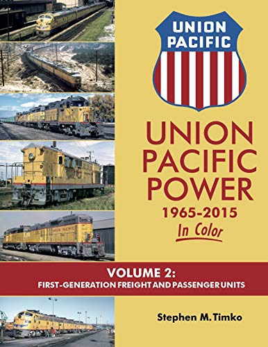 Union Pacific Power 1965-2015 In Color Volume 2: First-Generation Freight and Passenger Units