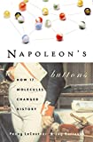 img - for Napoleon's Buttons: How 17 Molecules Changed History book / textbook / text book