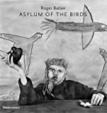 Asylum of the Birds, Roger Ballen, 0500544298