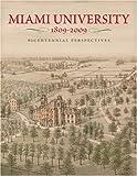 Miami University, 1809-2009: Bicentennial Perspectives