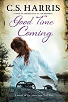 GOOD TIME COMING: A SWEEPING SAGA SET DURING THE AMERICAN CIVIL WAR