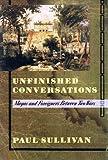 Unfinished Conversations, Paul Sullivan, 0394578031