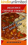 Chinese Cooking Recipes Cookbook: Top 25 Fast, Easy and Delicious Asian Recipes Delicious Chinese Food at Home with Mouth Watering Recipes Cookbook