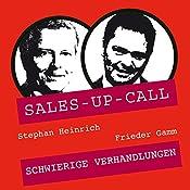 Schwierige Verhandlungen (Sales-up-Call) | Stephan Heinrich, Frieder Gamm