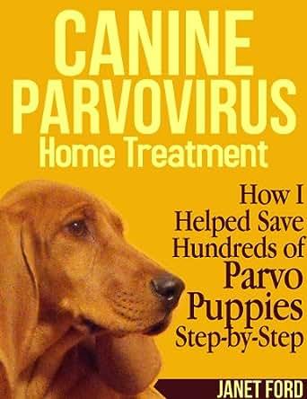 Canine Parvovirus - Home Treatment - Kindle edition by