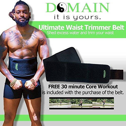 Live Your Domain. The Domain Ultimate Waist Trimmer Belt. WORLDS # 1 WAIST TRIMMER: Uniquely engineered for weight loss & core support. Includes Free 30 minute workout video for weight loss. Review