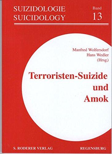 Terroristen-Suizide und Amok (Suizidologie /Suicidology)