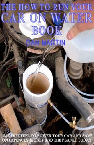 How to Run your Car on Water (How to Kill your Debt with Free Renewable Energy, Fuels & Self-Sustainability Book 10) (Free Kindle Books On Energy)