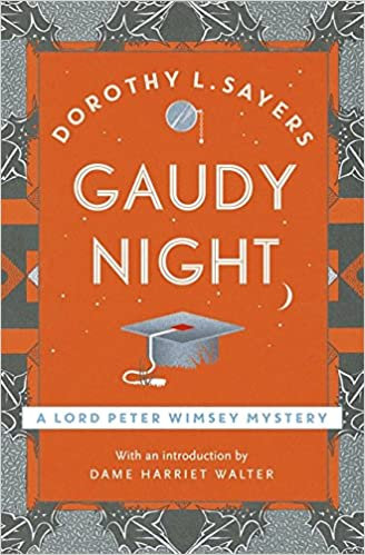 Book Gaudy Night: Lord Peter Wimsey Book 12 (Lord Peter Wimsey Mysteries)