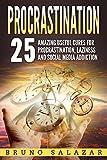 Procrastination: 25 Amazing Useful Cures for Procrastination, Laziness and Social Media Addiction (Self-help, Happiness, Procrastination Cures, Social Media Addiction, Laziness)