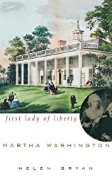Martha Washington: First Lady of Liberty