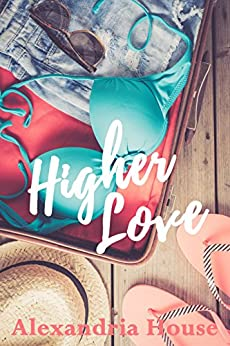 Higher Love (Love After Book 1) by [House, Alexandria]