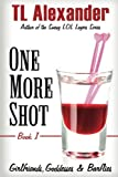 img - for One More Shot: Girlfriends, Goddesses & Barflies Book One (Volume 1) book / textbook / text book