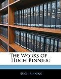 The Works of Hugh Binning, Hugh Binning, 1143351231
