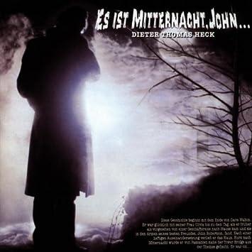 Es Ist Mitternacht John Heck Dieter Thomas Amazon De Musik