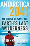 Antarctica 2041, Gil Reavill and Robert Swan, 0767931750