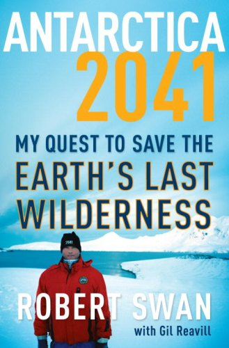 antarctica-2041-my-quest-to-save-the-earths-last-wilderness