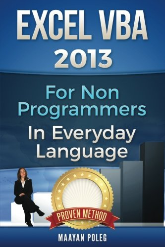 Excel VBA: for Non-Programmers (Programming in Everyday Language) (Volume 1)