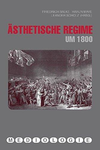 Ästhetische Regime um 1800 (Mediologie) Taschenbuch – 1. Februar 2009 Friedrich Balke Harun Maye Leander Scholz Verlag Wilhelm Fink