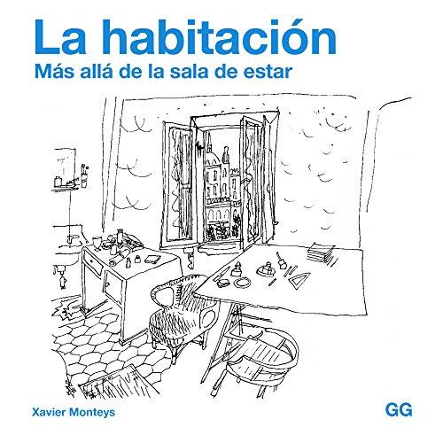 Descargar Libro La Habitación: Más Allá De La Sala De Estar Xavier Monteys